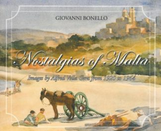 Nostalgias of Malta - Images by Alfred Vella Gera from 1920 to 1964(Hardbound)