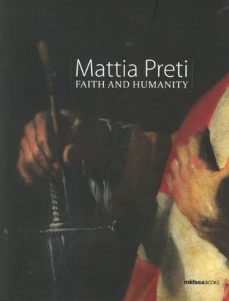 Mattia Preti - Faith and Humanity