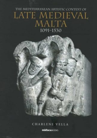 The Mediterranean Artistic Context of Late Medieval Malta