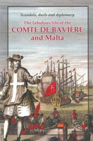 The Fabulous life of the Comte de Bavière and Malta