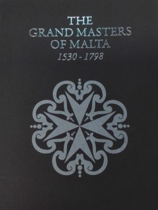 The Grand Masters of Malta 1530-1798