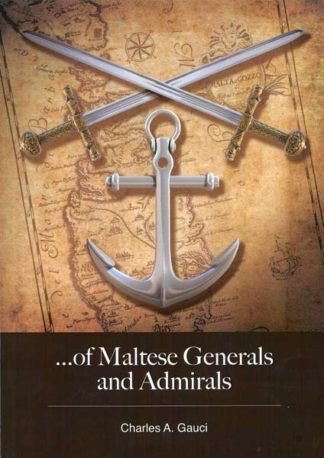 ...of Maltese Generals and Admirals