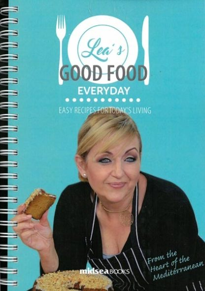 Lea's Good Food Everyday - Easy Recipes for today's living