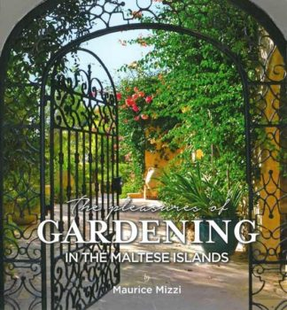 The pleasures of Gardening in the Maltese Islands