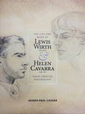The Life and Work of Lewis Wirth 1923-2010 & Helen Cavarra 1926-1978