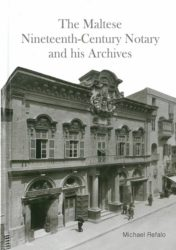 The Maltese Nineteenth-Century Notary and his Archives