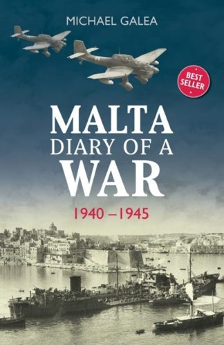 Malta Diary of a War 1940 - 1945