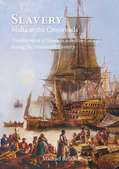 Slavery Malta at the Crossroads