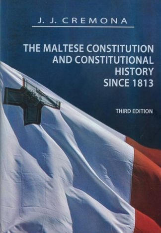 The Maltese Constitution and Constitutional History since 1813