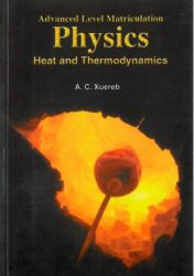 Advanced Level Matriculation Physics Heat and Thermodynamics