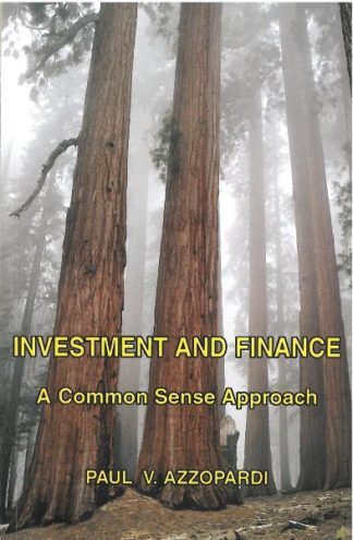 Investment and Finance: A Common Sense Approach