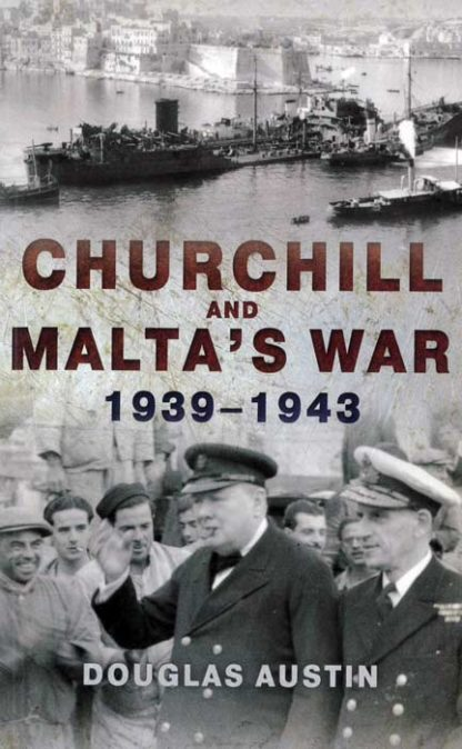 Churchill-and-Malta's-War BDL Books