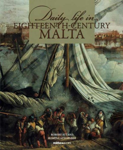 Daily Life in 18th Century Malta BDL Books