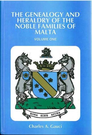 The Genealogy and Heraldry of the Noble Families of Malta vol 1