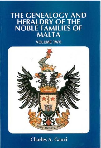 The Genealogy and Heraldry of the Noble Families of Malta vol 2