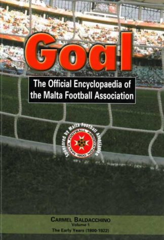Goal Volume 1: The Early Years (1800-1922)