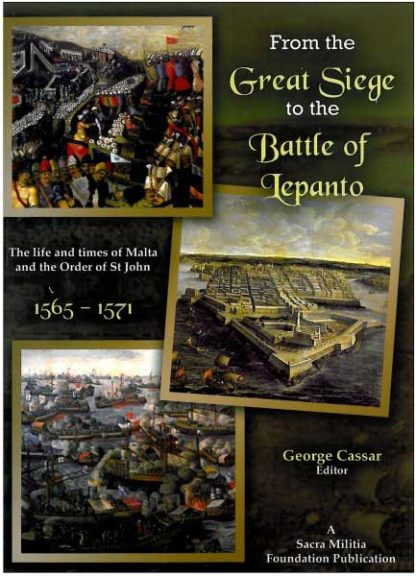 From the Great Siege to the Battle of Lepanto