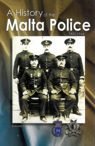 A History of the Malta Police 1800 - 1964