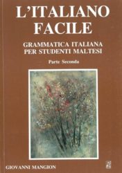 L'Italiano Facile - Grammatica Italiana per studenti Maltesi (Parte seconda)