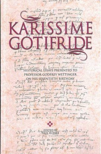 Karissime Gotifride - Historical Essays presented to Prof. Godfr