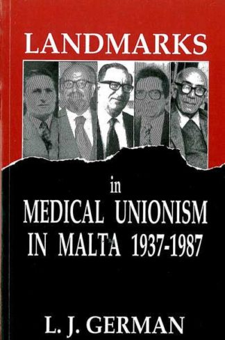 Landmarks in Medical Unionism In Malta 1937-1987
