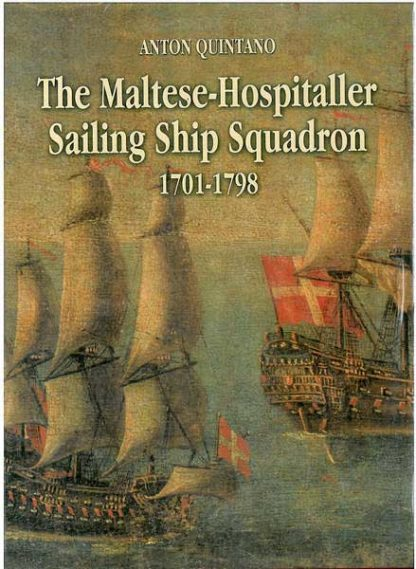 The Maltese-Hospitaller Sailing Ship Squadron 1701 - 1798