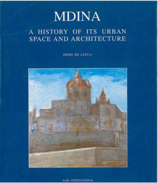Mdina a history of its urban space and architecture