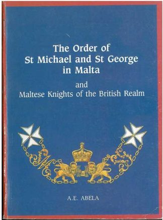 The Order Of St Michael and St George in Malta and Maltese Knigh