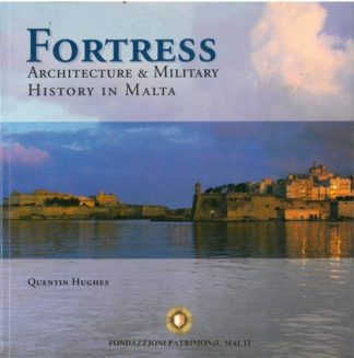 Fortress - Architecture & Military History in Malta