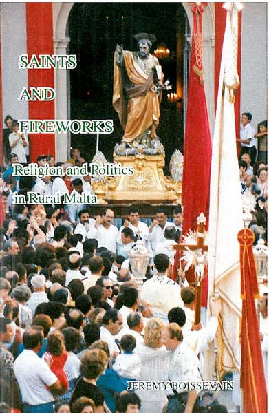 Saints and Fireworks - Religion and Politics in Rural Malta